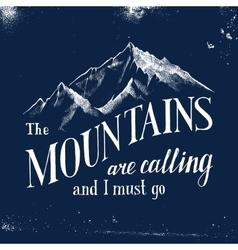 mountains are calling and I must go - emblem vector image