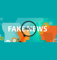 Fake news or facts alternative find truth press vector