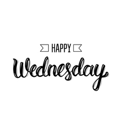 Happy wednesday trendy hand lettering quote vector