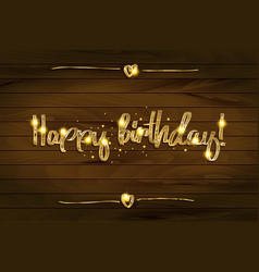 happy birthday in gold lettering vector image vector image