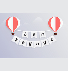 hot air balloon bon voyage calligraphy text on vector image vector image