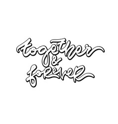 Together and forever hand drawn lettering vector
