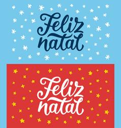 Feliz natal lettering merry christmas greetings vector