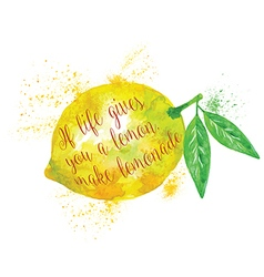 Watercolor whole lemon with motivation quote vector