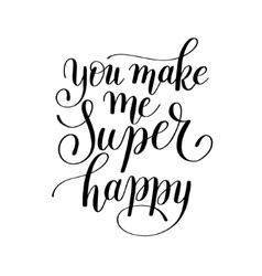 you make me super happy handwritten lettering vector image