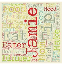 So you have a picky eater text background vector