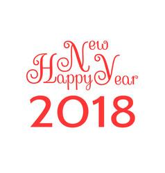 happy new year 2018 festive inscription vector image vector image