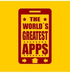 The worlds greatest apps text on phone screen vector