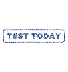 test today textile stamp vector image