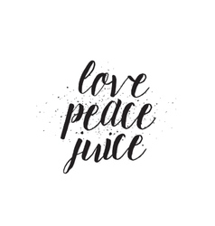 Love peace juice inscription greeting card vector