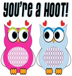 Youre A Hoot vector image