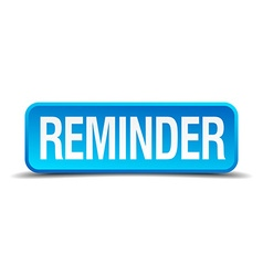 Reminder blue 3d realistic square isolated button vector