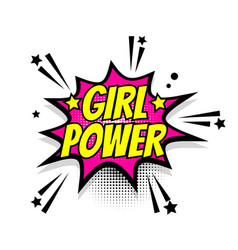 Comic text girl power speech bubble pop art vector