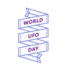World ufo day greeting emblem vector
