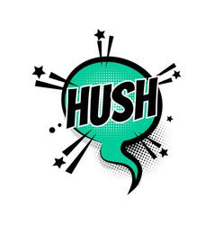 Comic text hush shh speech bubble pop art vector