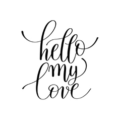 hello my love handwritten lettering quote about vector image