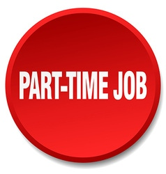Part-time job red round flat isolated push button vector