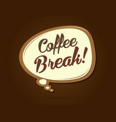 coffee break text in balloons vector image