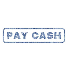 pay cash textile stamp vector image vector image