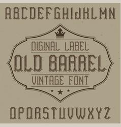 Vintage label font named old barrel vector
