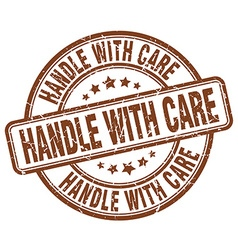 Handle with care brown grunge round vintage rubber vector