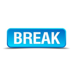Break blue 3d realistic square isolated button vector
