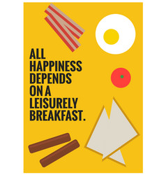 All happiness depends on a leisurely breakfast vector