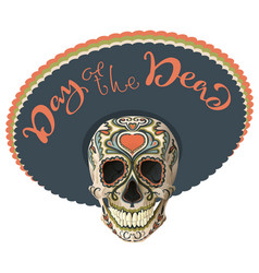 Day of the dead painted skull in sombrero hat vector