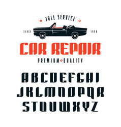 Decorative sanserif font and car repair label vector