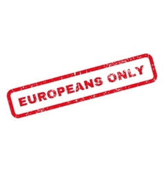 Europeans Only Text Rubber Stamp vector image vector image