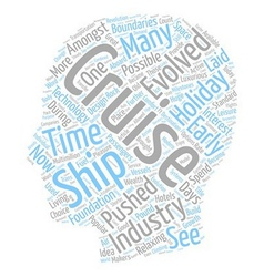 How has the cruise industry evolved text vector