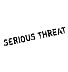Serious threat rubber stamp vector