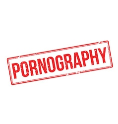 Pornography red rubber stamp on white vector