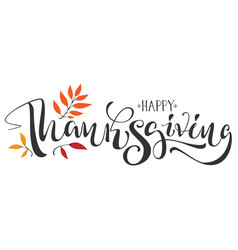 happy thanksgiving calligraphy text for greeting vector image vector image