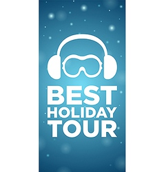 Best holiday tour on blue background vector
