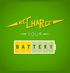 Recharge your battery lettering vector