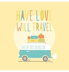 Have love will travel retro van vector