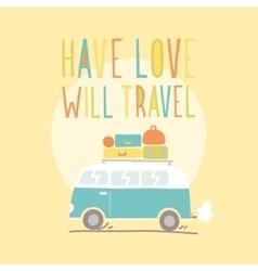 Have love will travel retro van vector