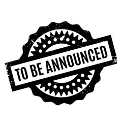 To be announced rubber stamp vector
