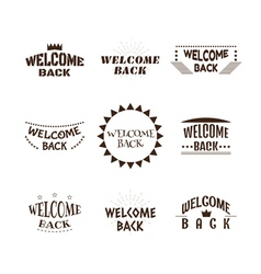 Welcome back set of 9 labels emblems stickers or vector