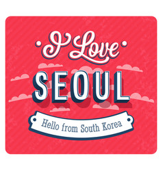 Vintage greeting card from seoul vector