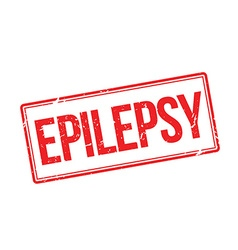 Epilepsy red rubber stamp on white vector