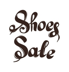 Lettering sale shoes Hand drawn advertising vector image
