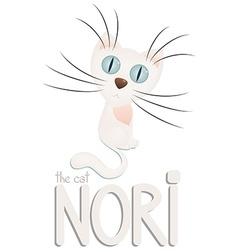 Funny white cartoon cat Nori hand drawn text vector image