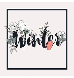 Flowers typography poster design text and florals vector