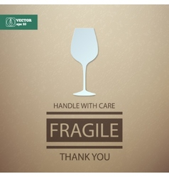 Fragile handle with care wineglass vector