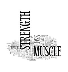 Age related muscle changes text word cloud concept vector