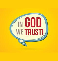 In god we trust text in balloons vector