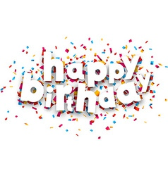 Paper happy birthday confetti sign vector