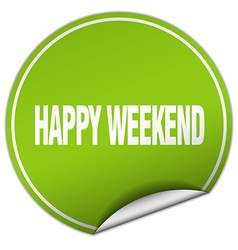 Happy weekend round green sticker isolated on vector